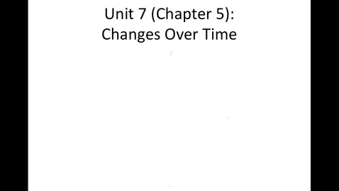 Thumbnail for entry Unit 7 Changes Over Time, Section 1 Darwin's Theory video