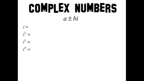 Thumbnail for entry Simplifying Complex Numbers