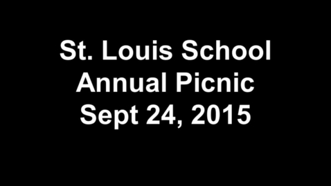 Thumbnail for entry St. Louis School Annual Picnic September 24 2015