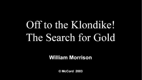 Thumbnail for entry Off to the Klondike! The Search for Gold