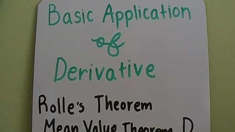 Thumbnail for entry Basic Applications of the Derivative - The Mean Value Theorem for Derivatives and Rolle's Theorem