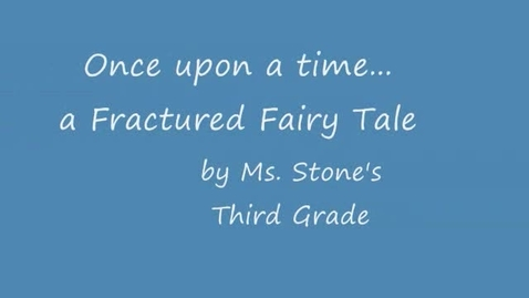 Thumbnail for entry 3rd Grade: OCE - Fractured Fairy Tale