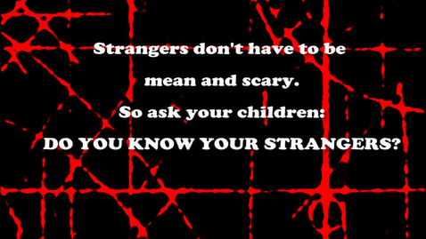 Thumbnail for entry Do You Know Your Strangers?