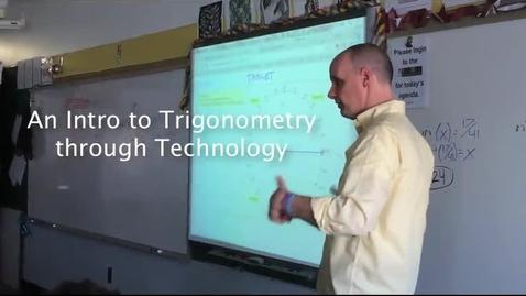 Thumbnail for entry Intro to Trigonometry Through Technology