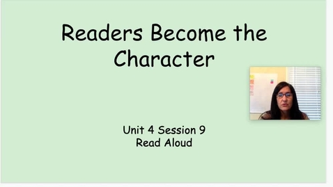 Thumbnail for entry RW Unit 4 Session 9 Readers  Become the Characters