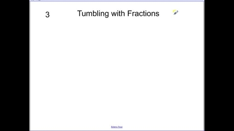 Thumbnail for entry Math 5.3 Fraction Tumbling