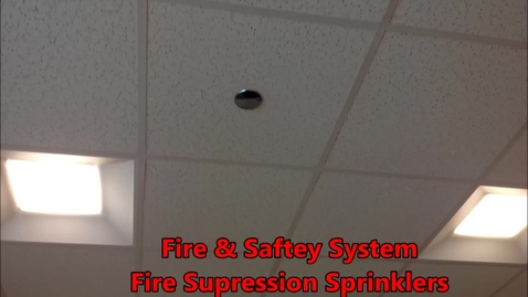 Thumbnail for entry Fire and Safety System- Fire Supression Sprinklers