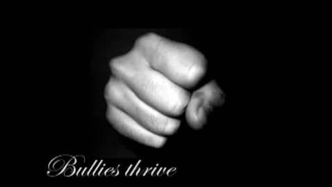 Thumbnail for entry Bullies Thrive...by Natalie Schexnaydre