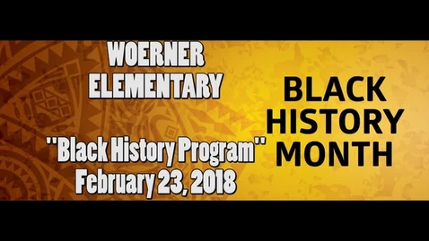Thumbnail for entry Woerner Elementary - Black History Program - February 23, 2018