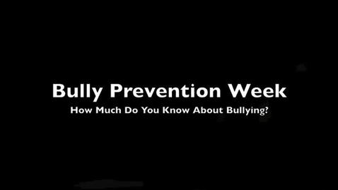 Thumbnail for entry Bullying Prevention Week pt 4