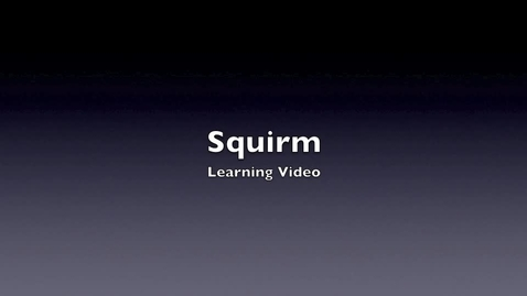 Thumbnail for entry Squirm - Learning Video