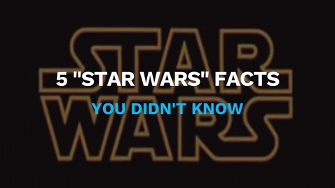 "Thumbnail for entry 5 ""Star Wars"" Facts You Didn't Know"