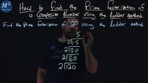 Thumbnail for entry How to Find the Prime Factorization of a Composite Number Using the Ladder Method of 120 | Part 1/2