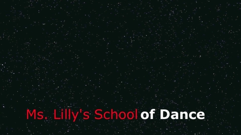 Thumbnail for entry Ms. Lilly's School of Dance Commercial