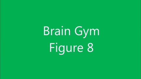 Thumbnail for entry Brain Gym - Figure 8