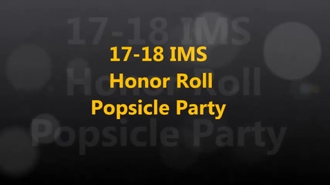 Thumbnail for entry 17-18 IMS Honor Roll Popsicle Party