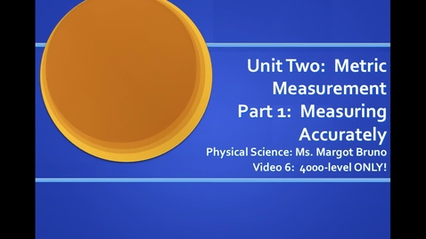 Thumbnail for entry Video 6 (4000-level)  Calculating with Sig Figs;  Unit 2, Metric Measurement, Part 1, Measuring Accurately