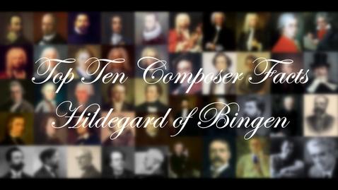 Thumbnail for entry Top Ten Composer Facts - Hildegard von Bingen