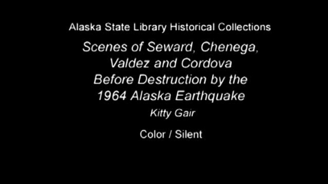 Thumbnail for entry Scenes @ Seward Chenega Valdez Cordova before 1964 Earthquake (ASL-0015-Film-16mm)