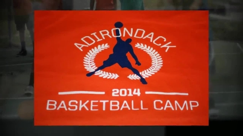 Thumbnail for entry ADK Basketball Camp 2014