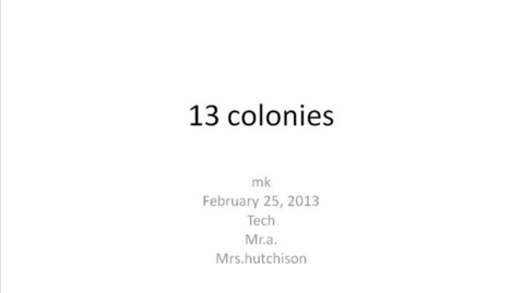 Thumbnail for entry MK Hutchison 13 Colonies
