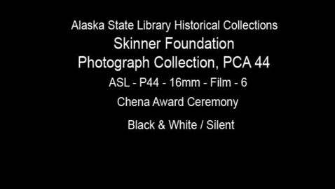 Thumbnail for entry Steamship Chena Award Ceremony (PCA044 Skinner Foundation Photograph Collection-asl_p44_16mm_film_6)