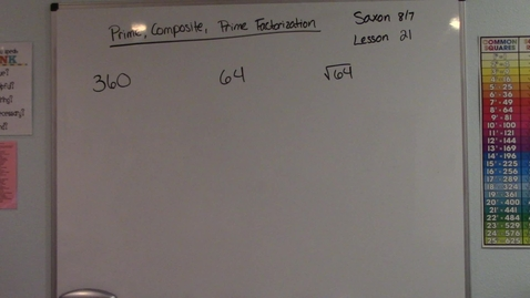 Thumbnail for entry Saxon 8/7 - Lesson 21 - Prime or Composite & Prime Factorization