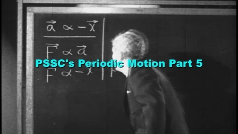 Thumbnail for entry PSSC's Periodic Motion part 5