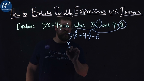 Thumbnail for entry How to Evaluate Variable Expressions with Integers | Evaluate 3x+4y-6 when x=-1; y=2 | Part 2 of 2