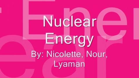 Thumbnail for entry Nuclear Energy