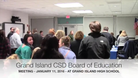 Thumbnail for entry Grand Island CSD Board of Education Meeting 1-11-2016