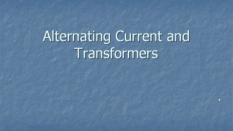 Thumbnail for entry 2-Alternating Current and Transformers