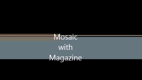 Thumbnail for entry Mosaic with Magazine