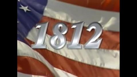 Thumbnail for entry The War of 1812