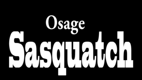 Thumbnail for entry The Osage Sasquatch