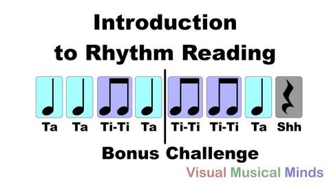 Thumbnail for entry Introduction to Rhythm Reading: Bonus Reading: Bonus Challenge