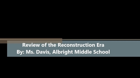 Thumbnail for entry Reconstruction Era Overview