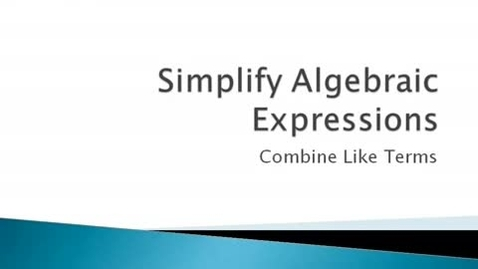 Thumbnail for entry Simplifying Algebraic Expressions