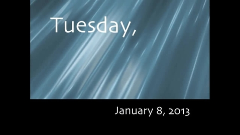 Thumbnail for entry Tuesday, January 8, 2013