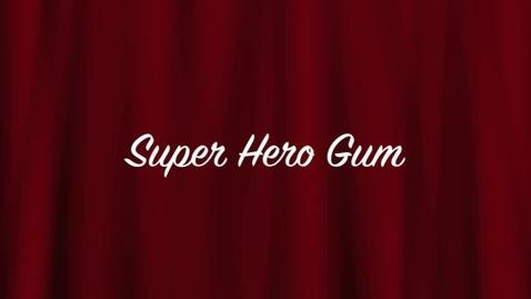 Thumbnail for entry Super Hero Gum  Adrik