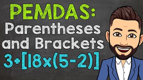 Thumbnail for entry Order of Operations with Parentheses and Brackets | Math with Mr. J