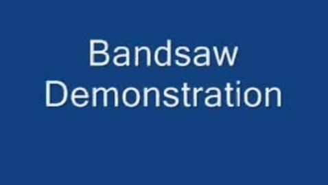 Thumbnail for entry Bandsaw: Demonstration