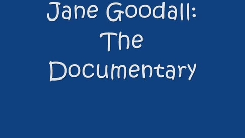 Thumbnail for entry Jane Goodall