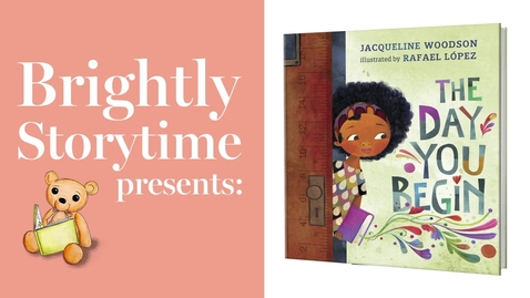 Thumbnail for entry The Day You Begin - Read Aloud   Brightly Storytime