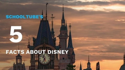 Thumbnail for entry SchoolTube's 5 Facts About Disney