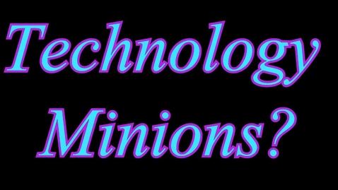 Thumbnail for entry Tech Minions