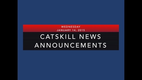 Thumbnail for entry Catskill News Announcements for 1.14.15