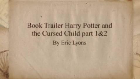 Thumbnail for entry Harry Potter and the Cursed part 1&2 Book Trailer