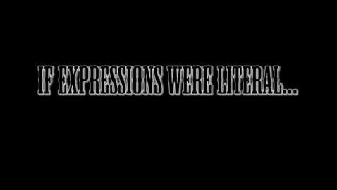 Thumbnail for entry If Expressions Were Literal - WSCN 2015/2016