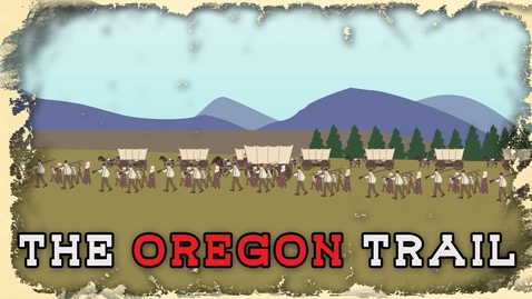 Thumbnail for entry The Oregon Trail (The Wild West)